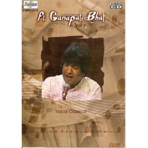 Pandit  Ganpati Bhat - Vocal Classical -- VCD