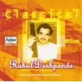 Rahul Deshpande - Classical Vocal - Audio CD