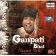 Pandit Ganpati Bhat - Classical Vocal - Audio CD