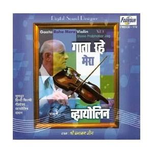 Gata Rahe Mera Violin Vol 3 - गाता राहे मेरा वायोलीन (भाग ३) - Audio CD